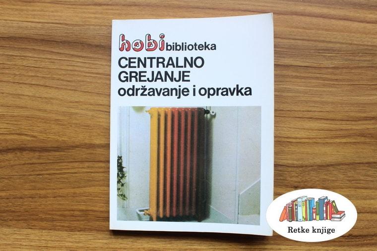 """""""Centralno grejanje održavanje i opravka"""" knjiga na prodaju"""